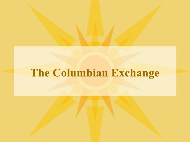 10 Interesting Facts About The Columbian Exchange