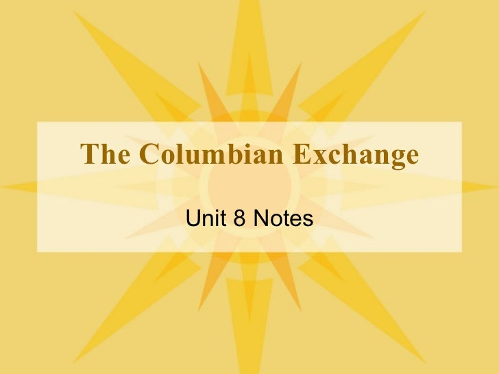 The Columbian Exchange Unit 8 Notes