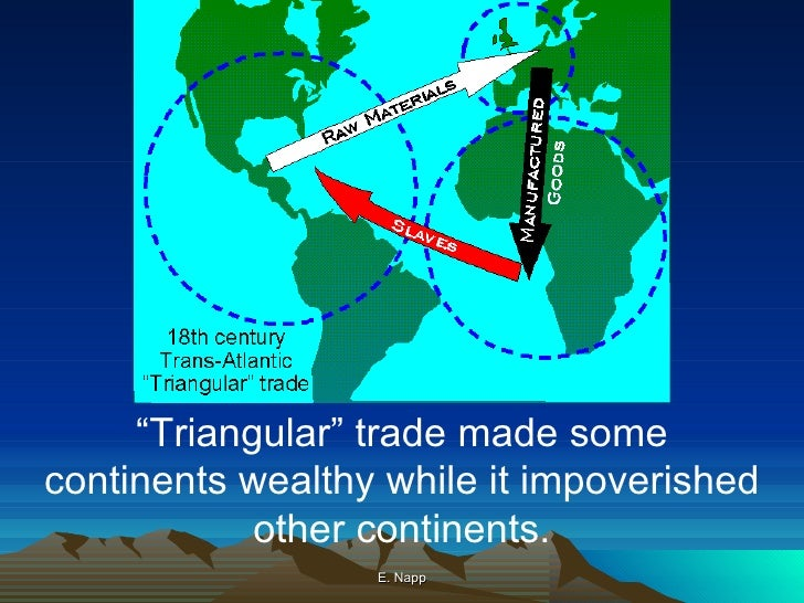 "columbian exchange and triangular trade 18 e napp "" triangular"" trade"