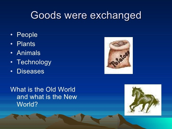 the effects of the columbian exchange on the trade of agriculture technologies and diseases The columbian exchange: plants, animals, and disease between the old and new worlds and a thousand volumes would be insufficient to assess their effect.