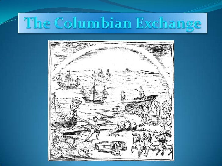 The Columbian Exchange<br />