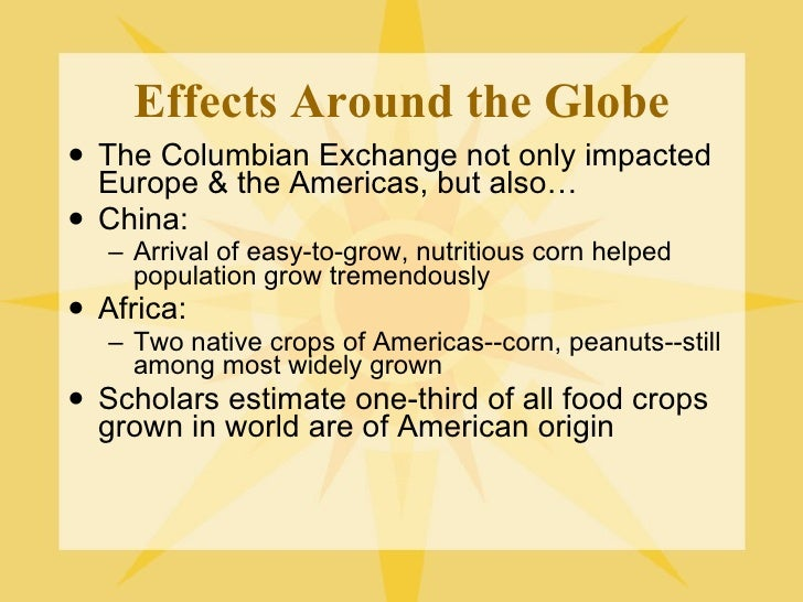 the columbian exchange statistics The columbian exchange the americas became known as the new world, and europe, africa, and asia became known as the old world columbus' encounter with the peoples of the americas quickly led to an important exchange of products and ideas between the new world and the old world, known as the.