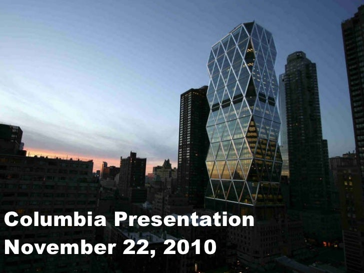 Columbia Presentation  November 22, 2010