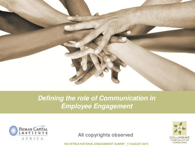 Defining the role of Communication in       Employee Engagement                All copyrights observed        HCI AFRICA N...