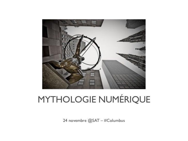 MYTHOLOGIE NUMÉRIQUE    24 novembre @SAT – #Columbus