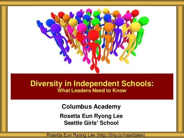 Diversity in Independent Schools: What Leaders Need to Know  Columbus Academy Rosetta Eun Ryong Lee Seattle Girls' School ...