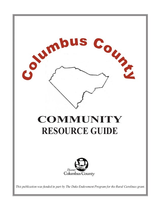 Co l  y nt  b u s Co u m u  COMMUNITY RESOURCE GUIDE  This publication was funded in part by The Duke Endowment Program fo...