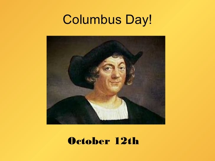 Columbus Day!October 12th