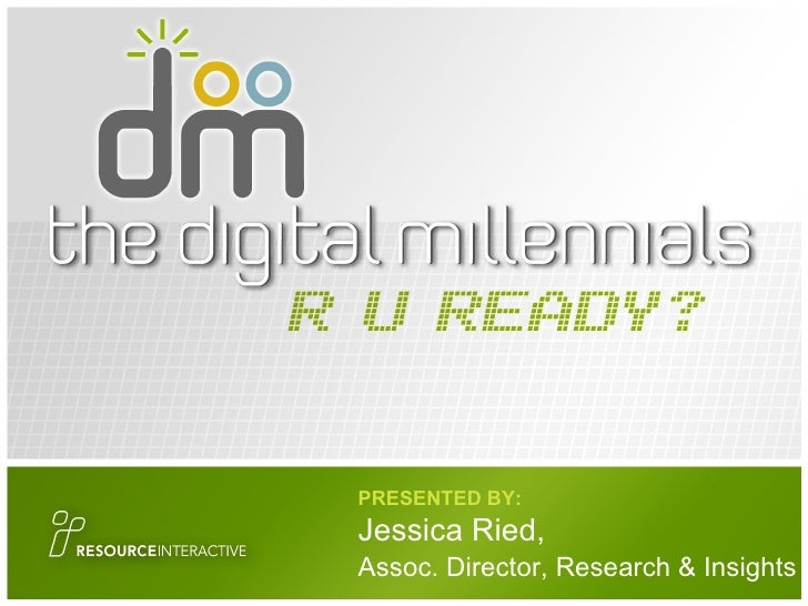 PRESENTED BY: Jessica Ried,  Assoc. Director, Research & Insights