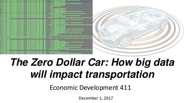 The Zero Dollar Car: How big data will impact transportation December 1, 2017 Economic Development 411