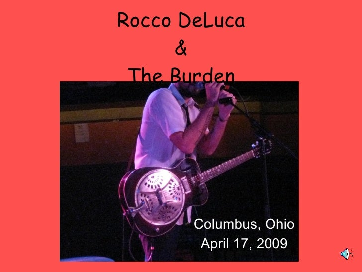 Rocco DeLuca & The Burden Columbus, Ohio April 17, 2009