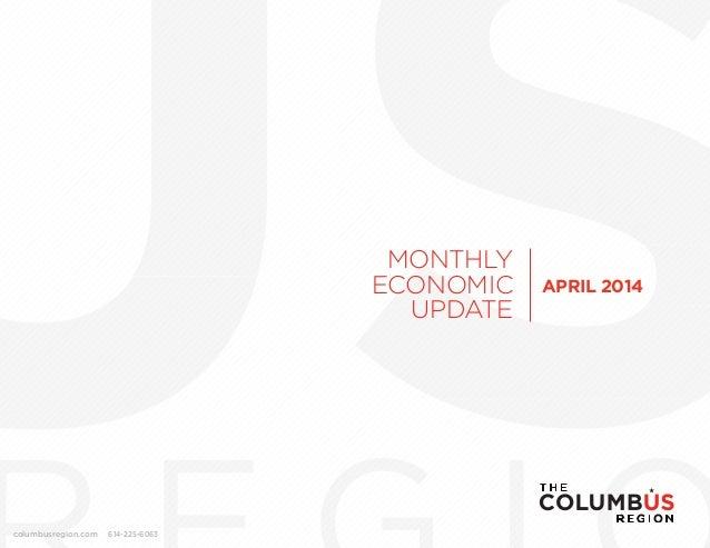 MONTHLY ECONOMIC UPDATE columbusregion.com 614-225-6063 APRIL 2014