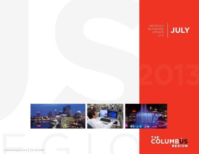MONTHLY ECONOMIC UPDATE 2013  JULY  2013 columbusregion.com  614-225-6063