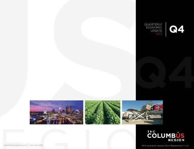 QUARTERLY ECONOMIC UPDATE 2013  Q4  Q4 columbusregion.com  614-225-6063  With economic analysis from Regionomics™ LLC