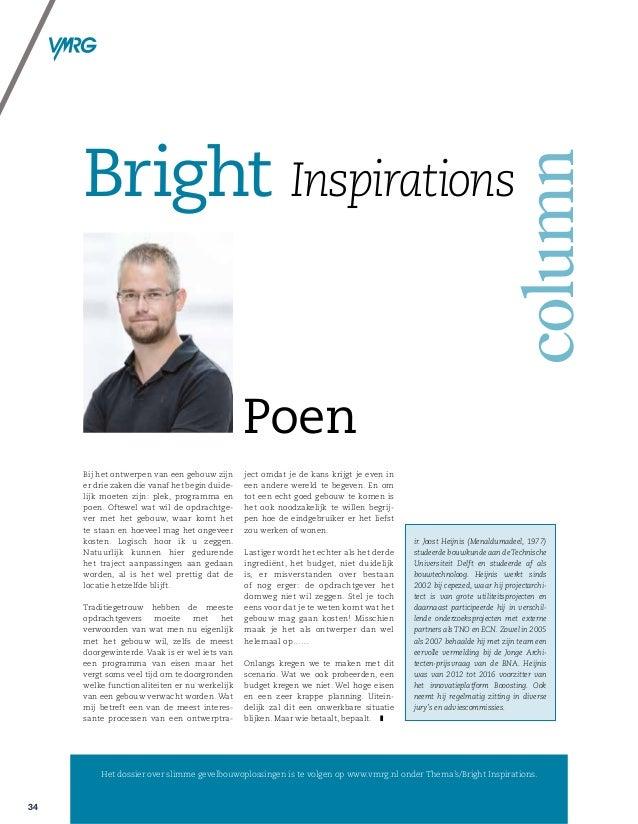 34 Het dossier over slimme gevelbouwoplossingen is te volgen op www.vmrg.nl onder Thema's/Bright Inspirations. Bright Insp...