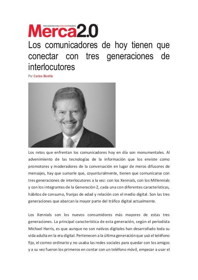 Los comunicadores de hoy tienen que conectar con tres generaciones de interlocutores Por Carlos Bonilla Los retos que enfr...