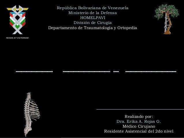 República Bolivariana de Venezuela Ministerio de la Defensa HOMELPAVI División de Cirugía Departamento de Traumatología y ...