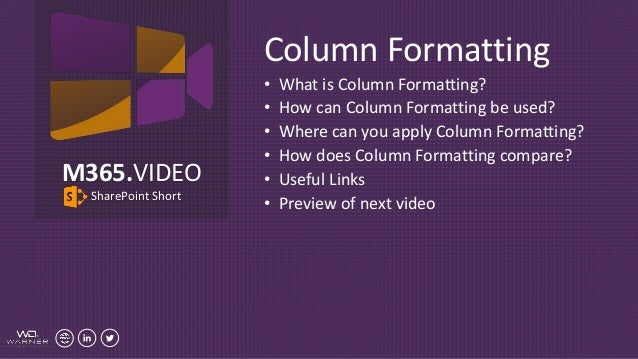 Column Formatting • What is Column Formatting? • How can Column Formatting be used? • Where can you apply Column Formattin...