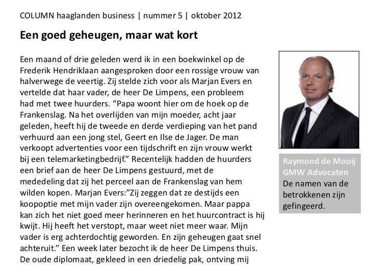 COLUMN haaglanden business | nummer 5 | oktober 2012Een goed geheugen, maar wat kortEen maand of drie geleden werd ik in e...