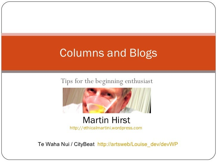 Tips for the beginning enthusiast Columns and Blogs Te Waha Nui / CityBeat  http://artsweb/Louise_dev/devWP Martin Hirst h...