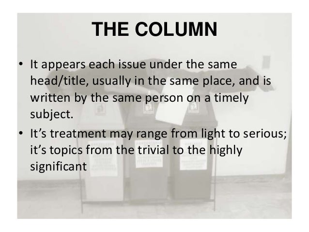 column writing This course is designed to give students an understanding of the process of  researching, writing, and revising columns with an emphasis on the importance  of.