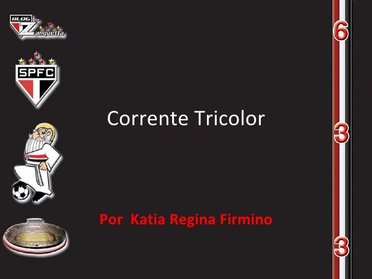 Corrente Tricolor Por  Katia Regina Firmino