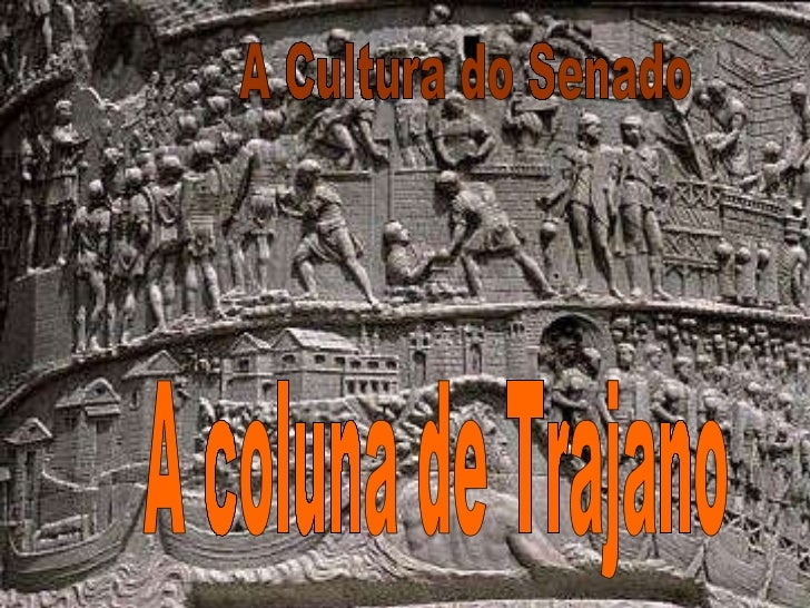 A Cultura do Senado A coluna de Trajano