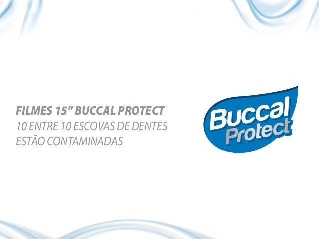 """FILMES 15"""" BUCCAL PROTECT 10 ENTRE 10 ESCOVAS DE DENTES ESTÃO CONTAMINADAS"""