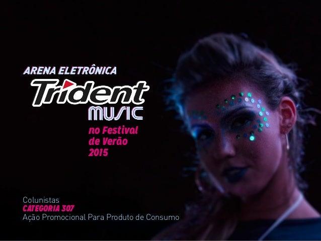 no Festival de Verão 2015 Colunistas CATEGORIA 307 Ação Promocional Para Produto de Consumo