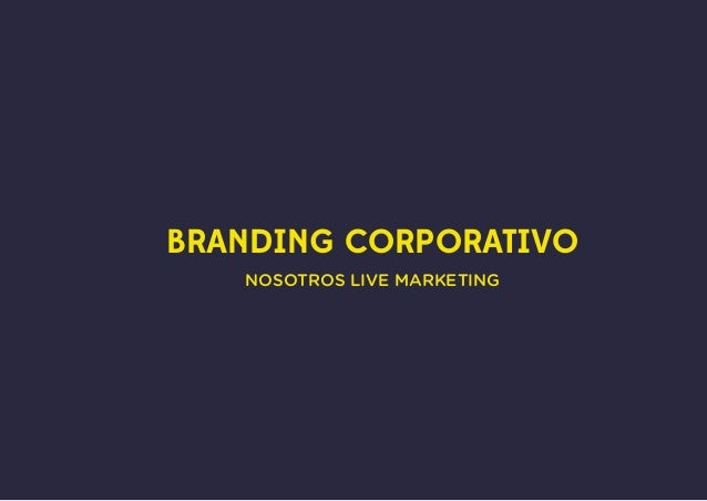 BRANDING CORPORATIVO NOSOTROS LIVE MARKETING