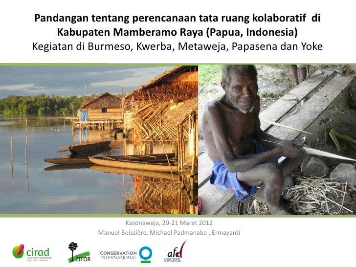 Pandangan tentang perencanaan tata ruang kolaboratif di     Kabupaten Mamberamo Raya (Papua, Indonesia)Kegiatan di Burmeso...