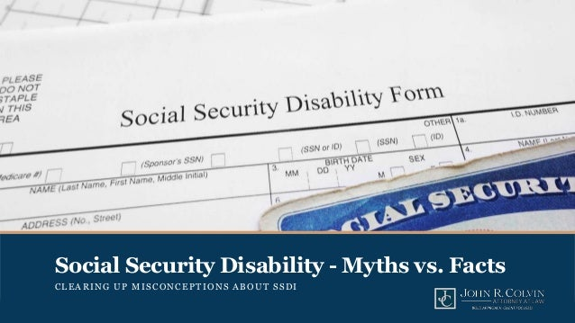 Social Security Disability - Myths vs  Facts