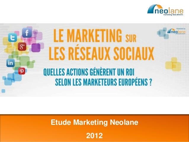 Etude Marketing NeolaneCopyright Neolane – 2012                                    2012             Neolane confidential   1