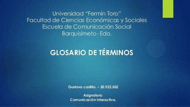 """Universidad """"Fermín Toro"""" Facultad de Ciencias Económicas y Sociales Escuela de Comunicación Social Barquisimeto- Edo.  GL..."""