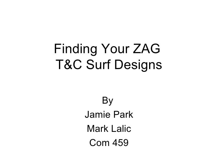 Finding Your ZAG  T&C Surf Designs By  Jamie Park Mark Lalic Com 459