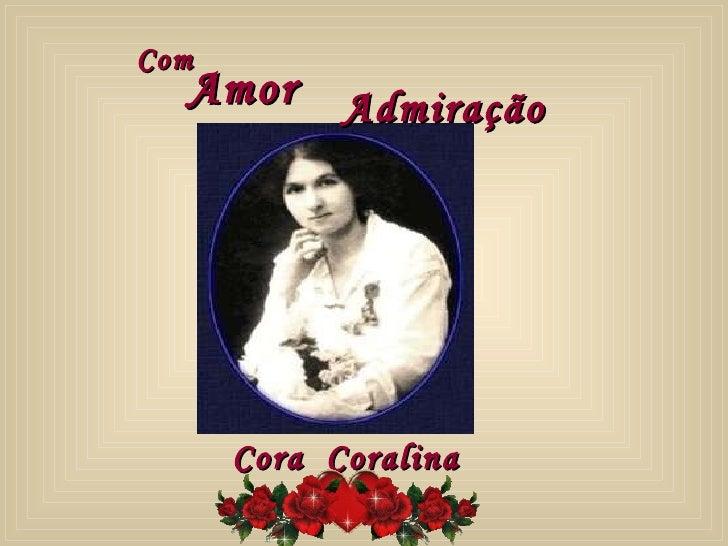 Amor Admiração Cora  Coralina Com