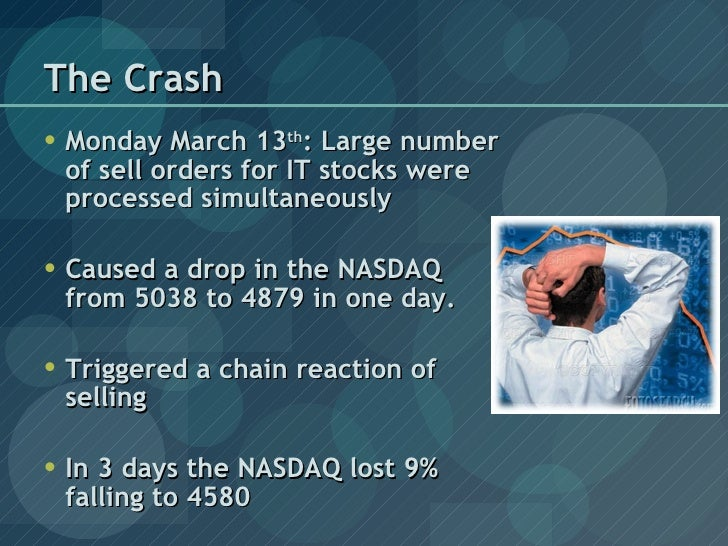 the dot com crash of 2000 What did we learn from the dotcom stock bubble of 2000  the crash began march 11 by march 30, the nasdaq was valued at $602 trillion on april 6, 2000, it was $578 trillion in less than a .