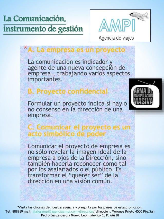 *A. La empresa es un proyecto La comunicación es indicador y agente de una nueva concepción de empresa., trabajando varios...