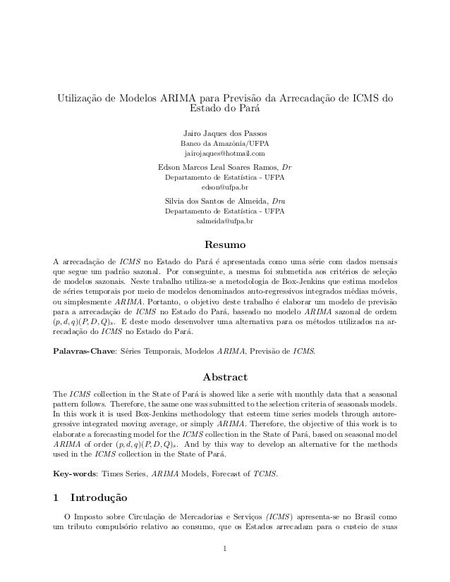 Utiliza¸c˜ao de Modelos ARIMA para Previs˜ao da Arrecada¸c˜ao de ICMS do  Estado do Par´a  Jairo Jaques dos Passos  Banco ...
