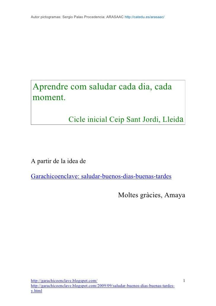 Autor pictogramas: Sergio Palao Procedencia: ARASAAC http://catedu.es/arasaac/     Aprendre com saludar cada dia, cada mom...