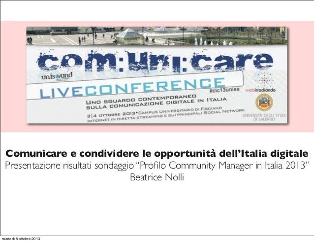 """Comunicare e condividere le opportunità dell'Italia digitale Presentazione risultati sondaggio """"Profilo Community Manager i..."""