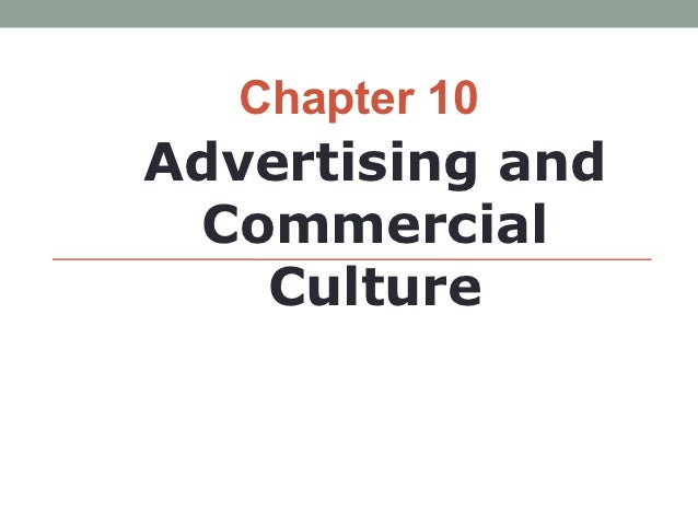 Chapter 10Advertising and Commercial   Culture