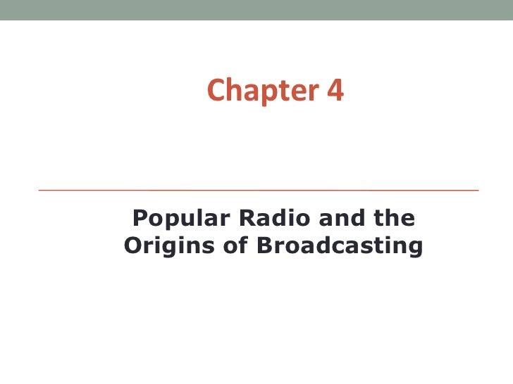 Chapter 4Popular Radio and theOrigins of Broadcasting