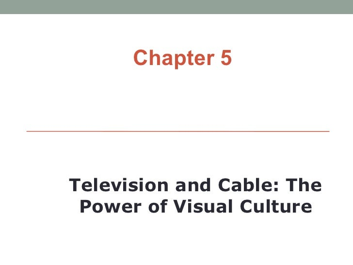 Chapter 5Television and Cable: The Power of Visual Culture