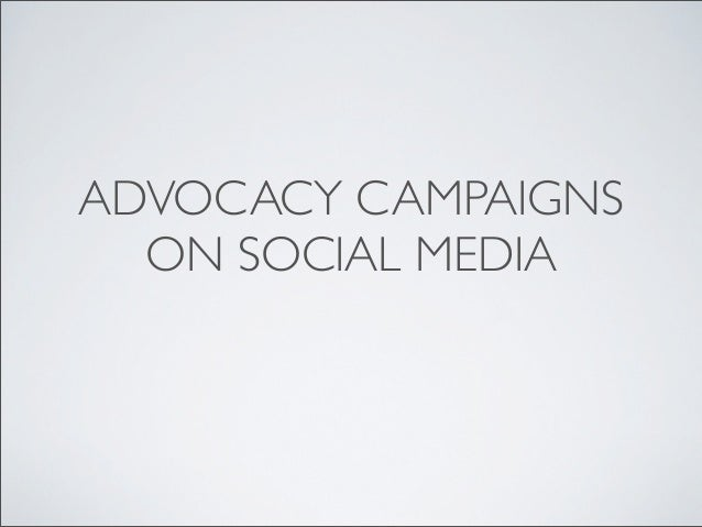 ADVOCACY CAMPAIGNS  ON SOCIAL MEDIA