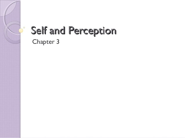 Self and PerceptionChapter 3