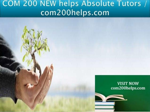 COM 200 Entire Course (Ash) FOR MORE CLASSES VISIT www.com200helps.com COM 200 Week 1 Article Critique Masking Poor Commun...