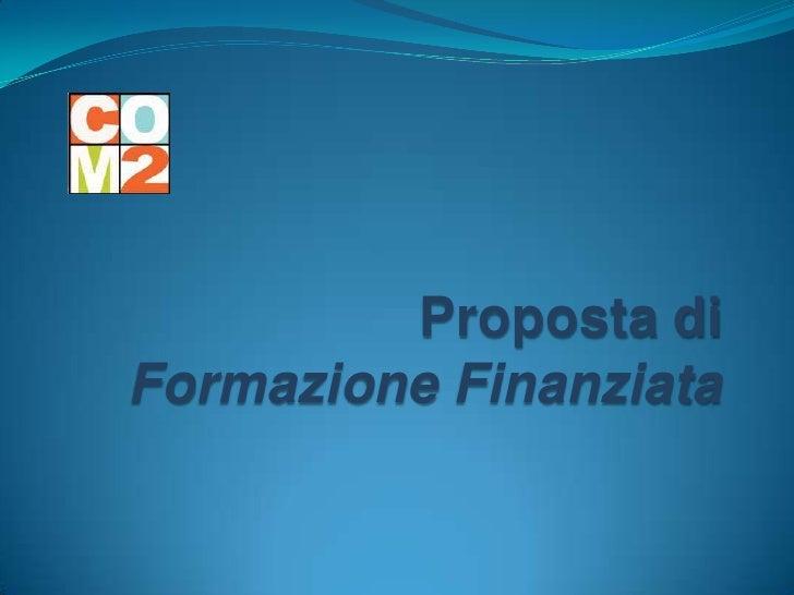 Proposta di Formazione Finanziata<br />