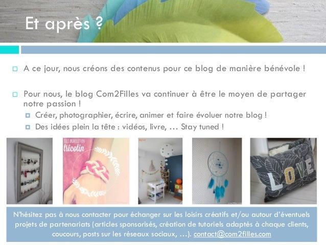 Et après ?  A ce jour, nous créons des contenus pour ce blog de manière bénévole !  Pour nous, le blog Com2Filles va con...