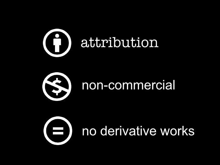 attribution non-commercial no derivative works